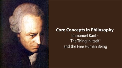 Immanuel Kant on The Thing In Itself and The Free Human