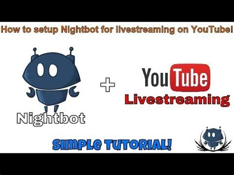 Nightbot is a chatbot for livestream