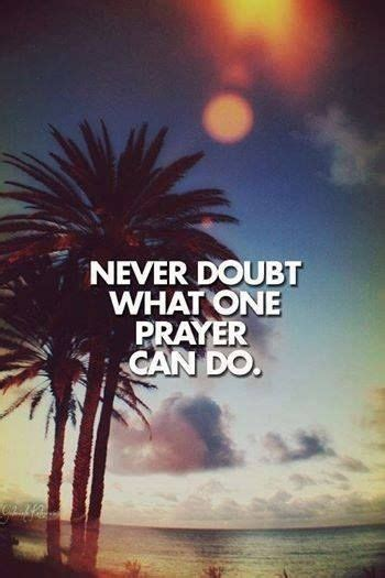 Never Doubt What Prayer Can Do Pictures, Photos, and